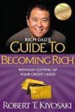 Rich Dad's Guide to Becoming Rich Without Cutting Up Your Credit Cards: Turn