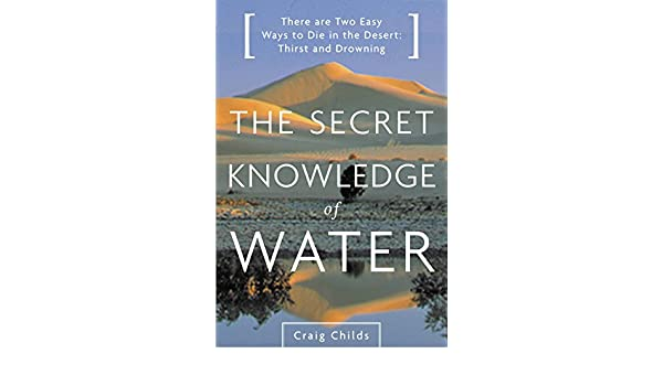 There Are Two Easy Ways to Die in the Desert The Secret Knowledge of Water Thirst and Drowning