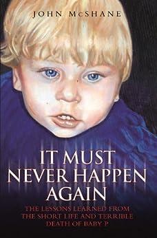 Baby P - It Must Never Happen Again par [McShane, John]