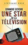 Comment devenir une star de la télévision (J'ai Lu Inédit) (French Edition)