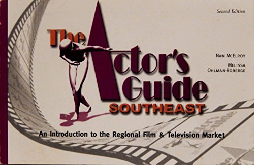 Actor's Guide Southeast: An Introduction to the Regional Film & Television Market by Ohlman-Roberg, Melissa, McElroy, Nan (2000) Paperback