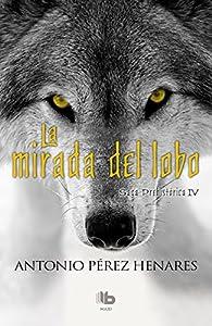 La mirada del lobo par Antonio Pérez Henares
