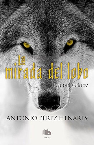 Descargar Libro La mirada del lobo (B DE BOLSILLO MAXI) de Antonio Pérez Henares