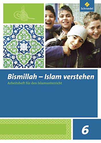 Bismillah - Islam verstehen: Arbeitsheft 6