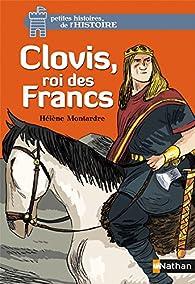 Clovis, roi des Francs par Hélène Montardre