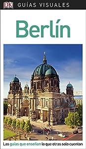 berlin: Guía Visual Berlín: Las guías que enseñan lo que otras solo cuentan