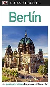 Guía Visual Berlín: Las guías que enseñan lo que otras solo cuentan par  Varios autores