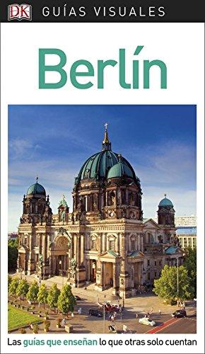 Guía Visual Berlín: Las guías que enseñan lo que otras solo cuentan (GUIAS VISUALES)