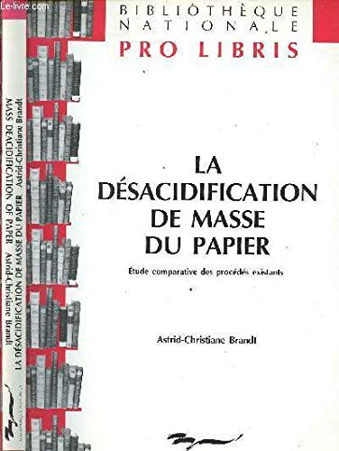 Mass Deacidification of Paper: A Comparative Study of Existing Processes (Pro Libris Collection)