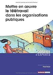 Mettre en oeuvre le télétravail dans les organisations publiques