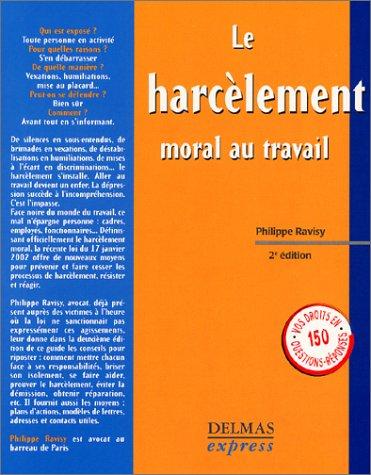 Le harcèlement moral au travail. 2ème édition par Philippe Ravisy