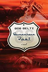 Somewhere Fast by Bob Beltz (2005-09-06)