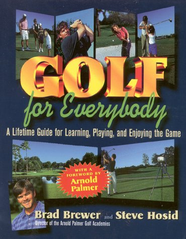 Golf for Everybody: A Lifetime Guide for Learning, Playing, and Enjoying the Game por Brad Brewer