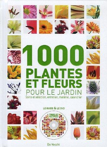 1000 Plantes et fleurs : Pour le jardin (1DVD) par E Bent, A Colombo, Daniela Beretta, M Goglio, Collectif