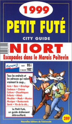 Niort : escapades dans le marais poitevin. Le Petit Futé 1999-2000 par Jean-Paul Labourdette, Dominique Auzias