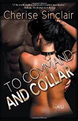 To Command and Collar by Cherise Sinclair (2012-07-02)
