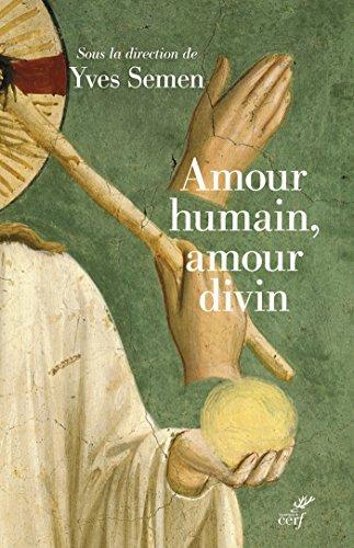 Amour humain, amour divin : Actualité de la théologie du corps par Yves Semen