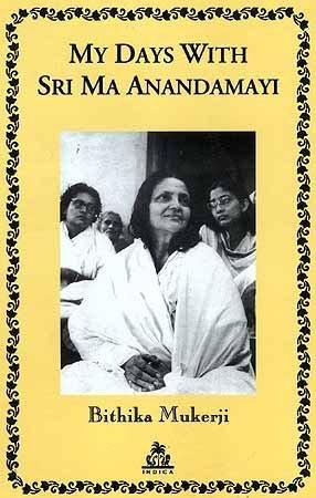 My Days with Ma Anandamayi by Bithika Mukerji (2002) Paperback