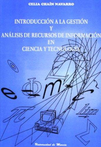 Introducción a la gestión y análisis de recursos de información en ciencia y tecnología por Chain Navarro Celia