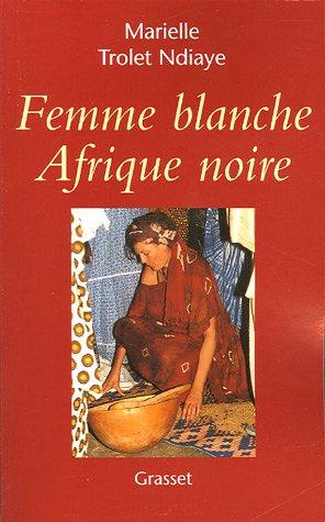 Afrique Blanche Afrique Noire [Pdf/ePub] eBook