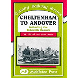 Cheltenham to Andover: Including to Tidworth Branch (Country Railway Routes)