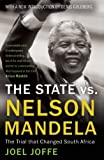 The State Vs Nelson Mandela: The Trial that Changed South Africa