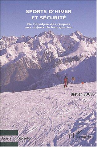 Sports d'hiver et sécurité : De l'analyse des risques aux enjeux de leur gestion