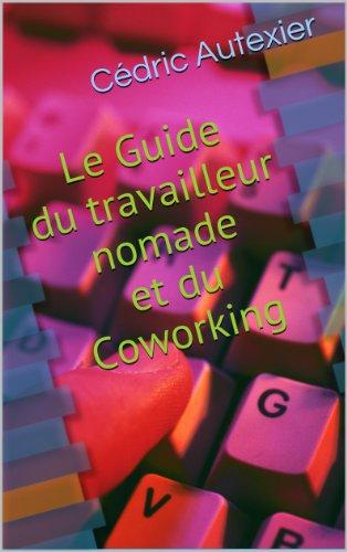 Guide du travailleur nomade et du Coworking