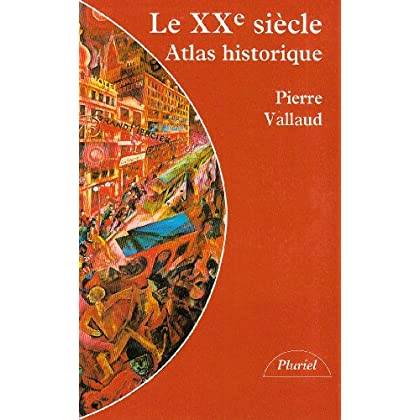 Le XXe siècle : Atlas historique