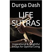 LIFE SUTRAS: Inspirational & Insightful Essays for Optimal Living