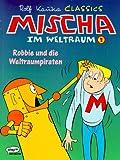 Kauka Comics - Mischa im Weltraum: Mischa im Weltraum, Bd.2, Robbie und die Weltraumpiraten