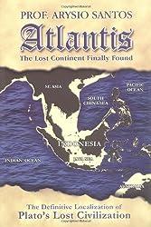 Atlantis, The Lost Continent Finally Found by Prof. Arysio Santos (2005-08-01)