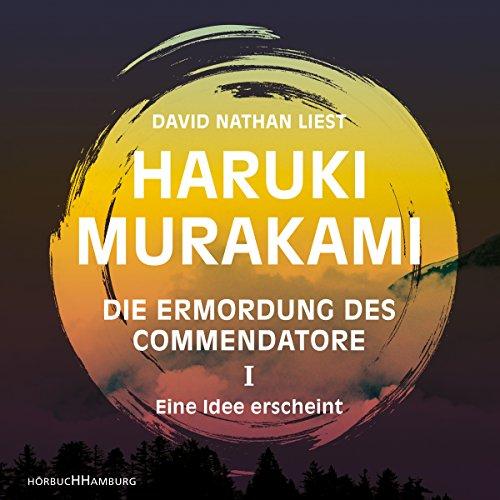 Buchseite und Rezensionen zu 'Eine Idee erscheint (Die Ermordung des Commendatore 1)' von Haruki Murakami