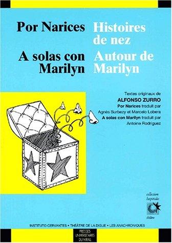 Histoires de nez : Por narices. Autour de Marilyn : A solas con Marilyn