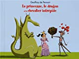 La princesse, le dragon et le chevalier interpide