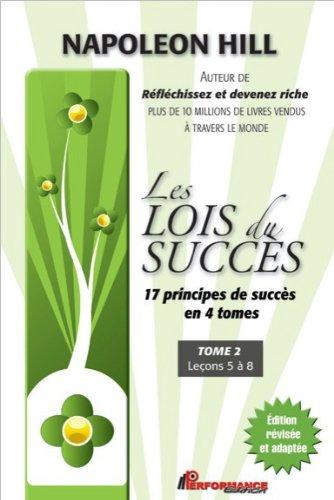 Les lois du succs - 17 principes de succs en 4 tomes - T2 : Leons 5  8