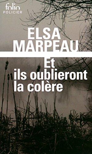 Et ils oublieront la colère (Folio Policier t. 831) par Elsa Marpeau