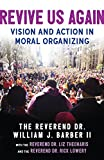Best Organizing Books - Revive Us Again: Vision and Action in Moral Review