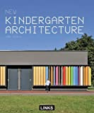 Kindergarten Architecture: Design Guide + 37 Case Studies