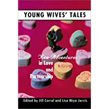 Young Wives' Tales: New Adventures in Love and Partnership (Live Girls Series)