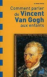 Comment parler de Vincent Van Gogh aux enfants ?