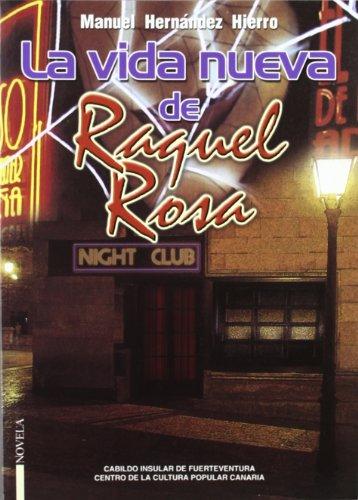 Vida Nueva De Raquel Rosa - Novela