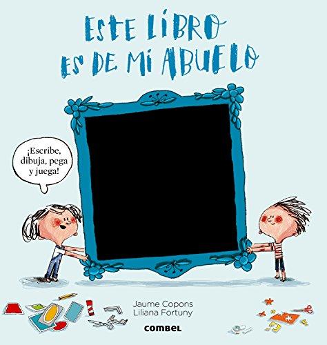Este libro es de mi abuelo (El libro de...) por Jaume Copons Ramon