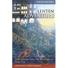 Lenten Adventure: Daily Reflections from Ash Wednesday to Easter Day