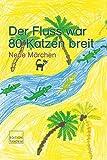 Der Fluss war 80 Katzen breit: Neue Märchen
