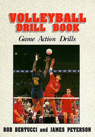 Volleyball Drill Book: Game Action Drills por Bob Bertucci