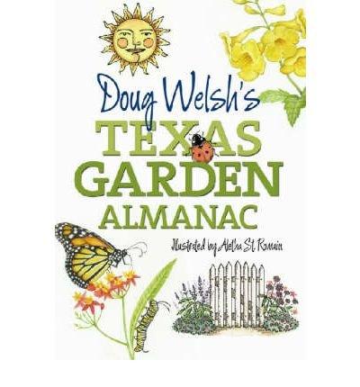 [(Doug Welsh's Texas Garden Almanac)] [Author: Douglas F. Welsh] published on (December, 2007)