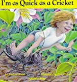 [Quick as a Cricket] (By: Audrey Wood) [published: June, 1998]