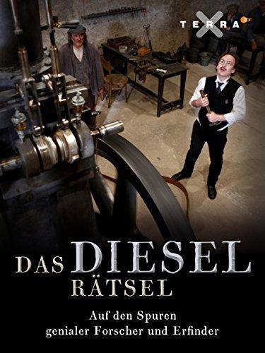 Das Diesel-Rätsel - Auf den Spuren genialer Forscher und Erfinder