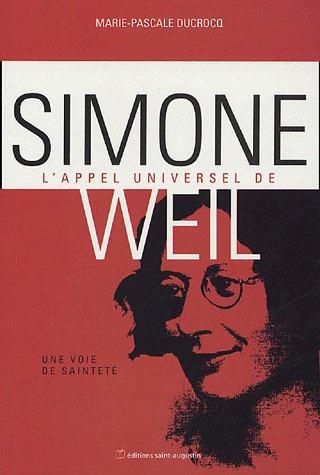 L'appel universel de Simone Weil : Une voix de sainteté par Marie-Pascale Ducrocq